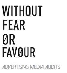 Without Fear or Favour - Advertising Media Audits